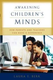 Awakening Childrens Minds: How Parents And Teachers Can Make A Difference