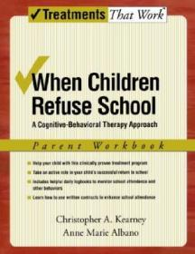 When Children Refuse School: A Cognitive-behavioral Therapy Approach Parent Workbook (treatments Tha