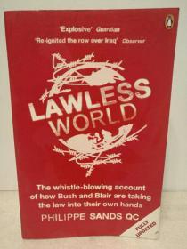 无法无天的世界:当代国际法的产生与破灭 Lawless World:Making And Breaking Global Rules by Philippe Sands (法律) 英文原版书
