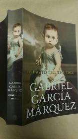 Living to Tell the Tale:Gabriel Garcia Marquez(加西亚 马尔克斯自传)