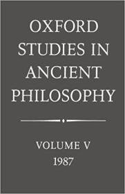 Oxford Studies in Ancient Philosophy: Volume V: 1987