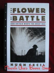 The Flower of Battle: How Britain Wrote the Great War(英语原版 精装本)战争之花:英国如何书写第一次世界大战