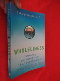 Wholeliness: Embracing the Sacred Unity That Heals Our World        【详见图】