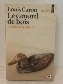 Louis Caron:Le Canard de bois Le fils de la libeté 1法文原版书