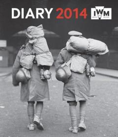 Imperial War Museums Desk Diary 2014: Britain Goes to War