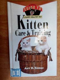 Kitten Care & Training: An Owners Guide to a Happy Healthy Pet 小猫呵护与训练(英文版)