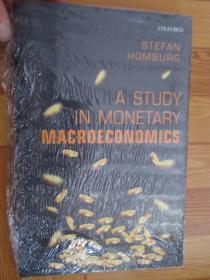 A Study in Monetary Macroeconomics         【详见图】,硬精装