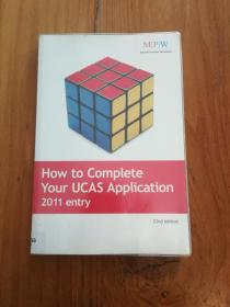 How to Complete Your UCAS Application 2011 Entry (英文原版,16开本)