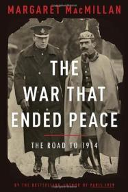 The War That Ended Peace:The Road to 1914