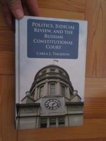 Politics, Judicial Review, and the Russian Constitutional Court       (详见图),硬精装