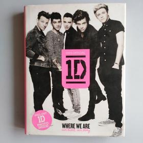 One Direction: Where We Are - Our Band, Our Story (100% Official)  (英文原版,大16开硬精装,铜版彩印)