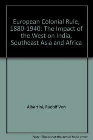 欧洲殖民统治,1880-1940:西方对印度,东南亚和非洲的影响 European Colonial Rule, 1880-1940: The Impact Of The West On India, Southeast Asia, And Africa
