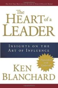 The Heart Of A Leader: Insights On The Art Of Influence