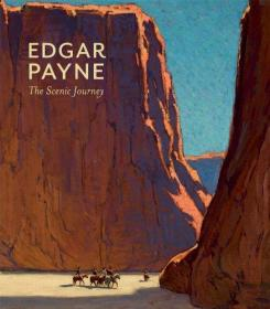 Edgar Payne the Scenic Journey 埃德加佩恩风景之旅