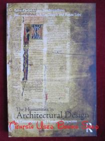 The Humanities in Architectural Design: A Contemporary and Historical Perspective(英语原版 平装本)建筑设计中的人文精神:当代与历史的视角