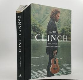 Danny Clinch: Still Moving (英语) 精装