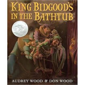 King Bidgood's in the Bathtub (Caldecott Honor Book) 英文原版