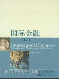 国际金融 影印版[英文本]詹姆斯·C.贝克  9787040116779