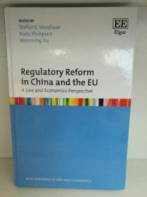 Regulatory Reform in China and the EU:A Law and Economic Perspective (中国/欧盟) 英文原版书