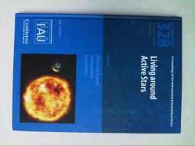 Living around Active Stars (IAU S328)