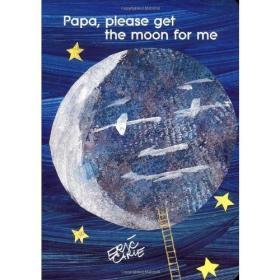 Papa, Please Get the Moon for Me 爸爸,我要月亮(大开本)