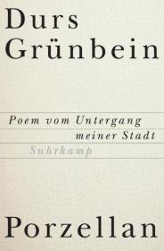 德文 德语 Porzellan. Poem vom Untergang meiner Stadt