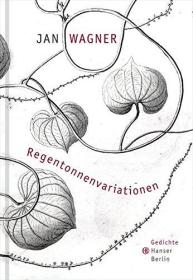 德文 德语 Regentonnenvariationen: Gedichte 扬·瓦格纳 诗集
