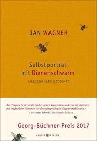 德文 德语 Selbstporträt mit Bienenschwarm: Ausgewählte Gedichte 2001- 2015 扬·瓦格纳 诗选