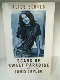 蓝调天后 詹尼斯·乔普林传 Scars of Sweet Paradise:The Life and Time of Janis Joplin by Alice Echols (摇滚) 英文原版书