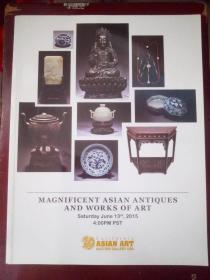 MAGNIFICENT ASIAN ANTIQUES AND WORKS ART美国加州亚洲古董和艺术作品2015年六月