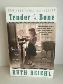 Tender At The Bone - Growing Up At The Table by Ruth Reichl  (烹调) 英文原版书