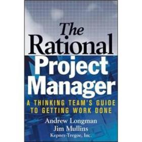 The Rational Project Manager: A Thinking Teams Guide to Getting Work Done