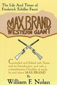 Max Brand: Western Giant: The Life And Times Of Frederick Schiller Faust