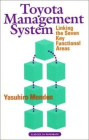 Toyota Management System: Linking The Seven Key Functional Areas (classics In Paperback)