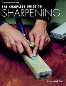 The Complete Guide To Sharpening (fine Woodworking)