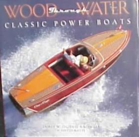 Wood Through Water: Classic Power Boats