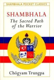 Shambhala: The Sacred Path Of The Warrior (shambhala Pocket Classics)