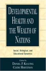 Developmental Health And The Wealth Of Nations: Social  Biological  And Educational Dynamics
