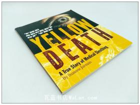 Secret of the Yellow Death: A True Story of Medical Sleuthing