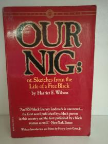 Our Nig or, Skethes from the life of a Free Black by Harriet E. Wilson (美国黑人文学)英文原版书