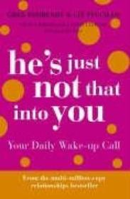 Hes Just Not That Into You: Your Daily Wake-up Call