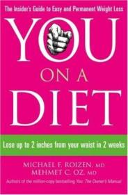 You On A Diet: Lose Up To 2 Inches From Your Waist In 2 Weeks. Michael F. Roizen  Mehmet C. Oz With