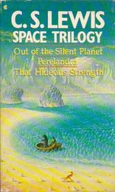 Space Trilogy: Out Of The Silent Planet  Perelandra  That Hideous Strength (boxed Set)