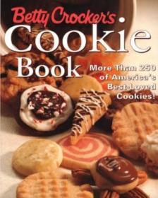 Betty Crockers Cookie Book: More Than 250 Of Americas Best-loved Cookies