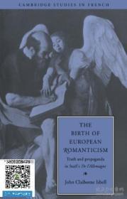 【包邮】The Birth Of European Romanticism: Truth And Propaganda In Sta?l's 'de L'allemagne' 1810-1813 (camb