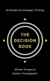 The Decision Book: 50 Models For Strategic Thinking