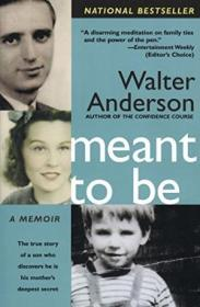 Meant To Be: The True Story Of A Son Who Discovers He Is His Mothers Deepest Secret