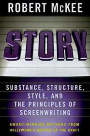 Story: Substance  Structure  Style And The Principles Of Screenwriting