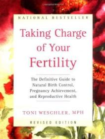 Taking Charge Of Your Fertility: The Definitive Guide To Natural Birth Control  Pregnancy Achievemen