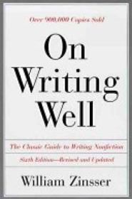 On Writing Well : An Informal Guide To Writing Nonfiction